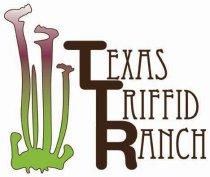 Texas Triffid Ranch